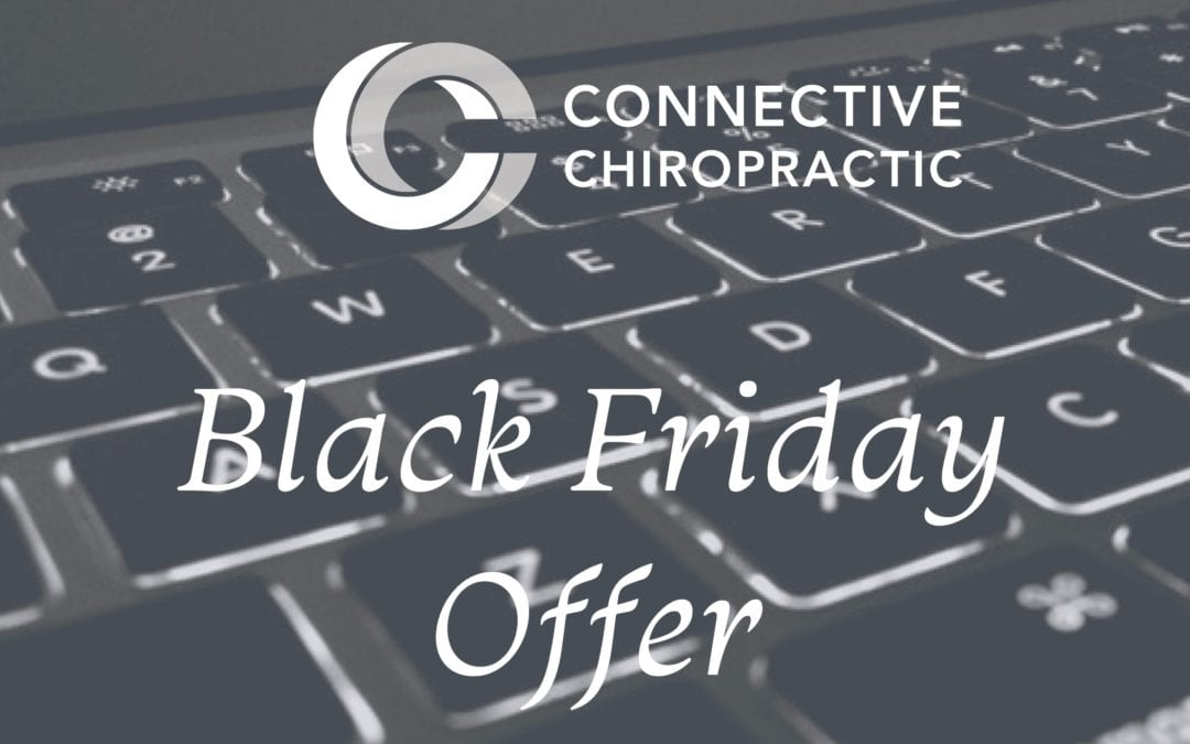 Black Friday deals at Connective Chiropractic